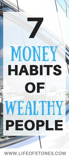 7 frugal money habits of wealthy people. Successful habits | wealthy lifestyle | rich people | daily habits via @kristinstones