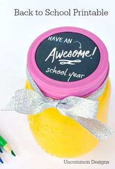 Have an Awesome School Year Back to School Printable Perfect for a Pencil Mason Jar!  via Uncommon Designs