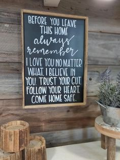 Before you leave this home / hand lettered sign / hand painted sign / wood sign /wood framed sign / come home safe / love you no matter what Home Safes, Up House, Hand Painted Signs, Cuisines Design, Diy Signs, My New Room, First Home, Home Projects, Spring Projects