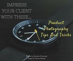 Impress Your Client With These 6 Product Photography Tips And Tricks #photography #phototips http://www.lightstalking.com/product-photography-tips-and-tricks/