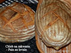 Stare Gary: Chleb na zakwasie - Pain au levain J. Pain Au Levain, Cake Recipes, Food And Drink, Pizza, Desserts, Food Cakes, Dom, Breads, Cakes