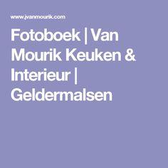 Fotoboek | Van Mourik Keuken & Interieur | Geldermalsen