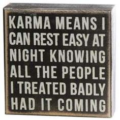 Karma Means Box Sign  Use words to express yourself!  Plaques and Sentiments at 10% off today!    Use Promo Code:  1DSF1714F www.femailcreatio... #UniqueGifts #GiftsForWomen #Gifts #GiftsForAllOccassion #InspirationalGifts #Plaques #Sentiments
