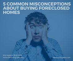 5 Common Misconceptions About Buying Foreclosed Homes  Buying a foreclosed home can be challenging, especially since foreclosed homes often come with additional worries that might you might not find regular houses. Although buying a foreclosed property might sound like a good deal in some cases, in other instances it's not. Here are some of the most common misconceptions about buying foreclosed homes:  http://ehop.ca/8boUX