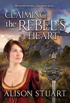 Virtual Tour and Giveaway - Claiming the Rebel's Heart by Alison Stuart