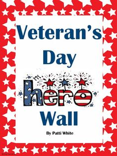 Celebrate Veteran's Day by creating a wall to celebrate family member's and friends who are veteran's !  Students can fill out the forms and bring pictures of their heroes to place on the wall along with letters or papers thanking veterans for their service.