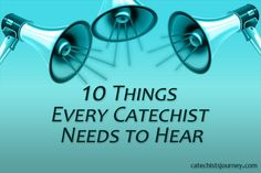 10 Things Every Catechist Needs to Hear—My Blog's 10th Anniversary