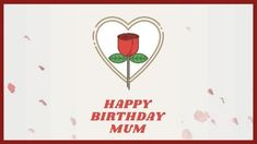 A red framed background with an illustration of a love heart and a flower. Birthday Cards For Mom, Mom Birthday, Red Video, Rose Petals, Love Heart, Templates, Flower, Creative, Illustration