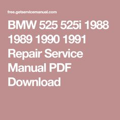BMW 525 525i 1988 1989 1990 1991 Repair Service Manual PDF Download
