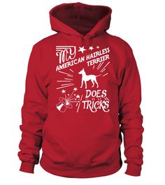 # My-American-Hairless-Terrier-does-tricks .  My American Hairless Terrier does tricksAmerican Hairless Terriers, American Hairless Terrier Hoodie, American Hairless Terrier Long Sleeve, American Hairless Terrier Sweater