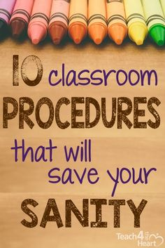 10 Classroom Procedures that Will Save Your Sanity - Teach 4 the Heart…