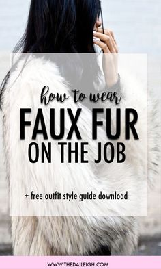 Different style tricks to styling faux fur while on the job