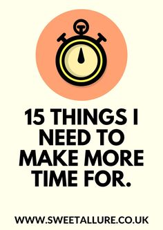 I know how easy it is for life to get in the way of your hobbies, so I've made a list of the 15 things I need to make more time for in my life.  15 Things I Need To Make More Time For.