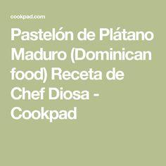 Pastelón de Plátano Maduro (Dominican food) Receta de Chef Diosa - Cookpad Dominican Food, Chef Recipes, Pastries Recipes, Lunches