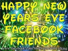 Happy New Years Eve Facebook Friends new years new year new years quotes new year quotes new years eve quotes happy new year quotes 2016 happy new years quotes for family 2016 quotes happy new years eve quotes quotes for new years eve happy new year quotes for friends best new year quotes                                                                                                                                                                                 More