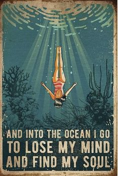And into the ocean i go to lose my mind and find my soul poster Quotes To Live By, Me Quotes, Quotes About The Sea, Change Quotes, Inspirierender Text, Ocean Quotes, Beach Quotes, Lose My Mind, Losing Me