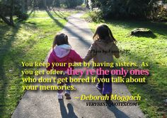 Sisters - You keep your past...