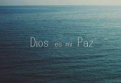 Dios es mi Paz.