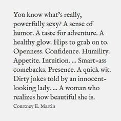 funny. intelligent. self-confident. cool. witty. real. authentic. silly. IS the new sexy ...