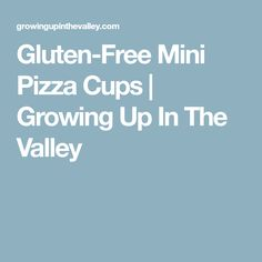 Gluten-Free Mini Pizza Cups | Growing Up In The Valley
