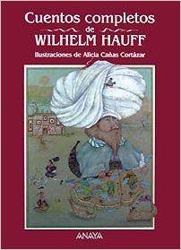 +10 Cuentos completos de Wilhelm Hauff Cuentos, Mitos Y Libros-Regalo - Libros-Regalo: Amazon.es: Wilhelm Hauff, Alicia Cañas Cortázar: Libros
