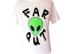 Far Out Alien T-Shirt -Alien T-Shirt - Screen Printed T-Shirt- Grunge - Seapunk - Soft Grunge