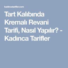 Tart Kalıbında Kremalı Revani Tarifi, Nasıl Yapılır? - Kadınca Tarifler
