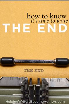 Unsure whether you've reached your story's end? Answer these five questions to find exactly when to write the end to your story.