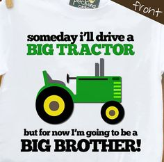 big brother shirt tractor perfect pregnancy announcement for the big brother to… Cute Kids, Cute Babies, Big Tractors, Baby Time, Baby Fever, Future Baby, Baby Gifts, 31 Gifts, Gender Reveal