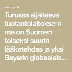 Turussa sijaitseva tuotantolaitoksemme on Suomen toiseksi suurin lääketehdas ja yksi Bayerin globaaleista lääketehtaista. Kehitämme ja valmistamme korkeatasoista erikoisosaamista vaativia tuotteita konsernin maailmanlaajuiseen jakeluun yli 100 maahan. Math Equations