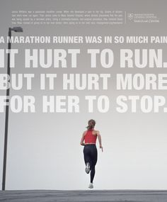 Marathon...not for me but when it hurts more to stop than keep going, I'll be inspiring myself.