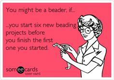 You might be a beader, if... www.happymangobeads.com