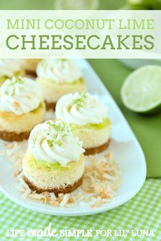 Mini Coconut Lime Cheesecakes. YUMMY!! Recipe on { lilluna.com } Layers of goodness- graham crust, cheesecake, lime curd, & coconut whipped cream!