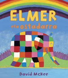 Booktopia has Elmer and the Rainbow Board Book, Elmer Picture Books by David McKee. Buy a discounted Board Book of Elmer and the Rainbow Board Book online from Australia's leading online bookstore. Rainbow Activities, Rainbow Crafts, Book Activities, Nursery Activities, Craft Stick Crafts, Preschool Crafts, Teach Preschool, Preschool Curriculum, Preschool Activities