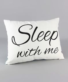 Sleep With Me Linen Throw Pillow | zulily