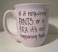 Yep this is going to be my weekend coffee mug!