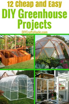 12 cheap and easy diy greenhouse projects, organization and organizing ideas for the home, diy projects and crafts ideas, diy green house exterior, Diy Greenhouse Plans, Homemade Greenhouse, Cheap Greenhouse, Portable Greenhouse, Greenhouse Interiors, Backyard Greenhouse, Greenhouse Wedding, Greenhouse Vegetables, Diy Hacks