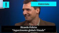 """O Antagonista entrevista Ricardo Felício –Íntegra: """"Aquecimento global ..."""