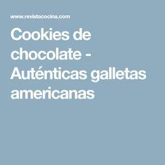 Cookies de chocolate - Auténticas galletas americanas