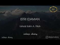Istri idaman ( Ustadz Salim A Fillah ) - YouTube Muslim Quotes, Islamic Quotes, Doa