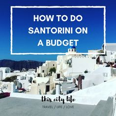 Think Santorini's too expensive? Cheap Santorini's real! Here's how Lola enjoyed Santorini on a budget, from cheap food and villas to free sights.