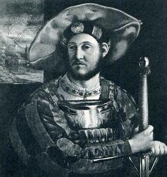 Ercole II d'Este (5 April 1508 – 3 October 1559) Duca di Ferrara Modena and Reggio,  son of Lucrezia Borgia