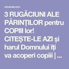 3 RUGĂCIUNI ALE PĂRINȚILOR pentru COPIII lor! CITEȘTE-LE AZI și harul Domnului îți va acoperi copiii | ROL.ro Just Pray, Jesus Christ, Prayers, Spirituality, Good Things, Motivation, Health, Quotes, Life