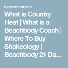 What is Country Heat | What is a Beachbody Coach | Where To Buy Shakeology | Beachbody 21 Day Fix: Vanilla Fudge Shakeology