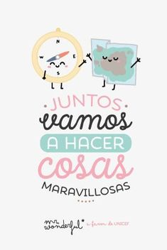 Juntos vamos a hacer cosas maravillosas Mr Wonderful Funny Quotes, Qoutes, Love Post, Its A Wonderful Life, Real Love, Spanish Quotes, Love Cards, Education Quotes, Meaningful Quotes