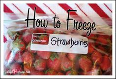 How To Freeze Strawberries: 3 Easy Steps - FaithfulProvisions.com
