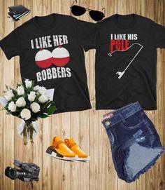 I Like His Pole I Like Her Bobbers Matching Set T-Shirt Fishing Lovers