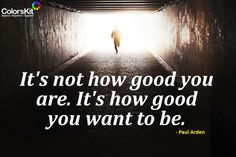 It's not how good you are. It's how good you want to be. #motivation