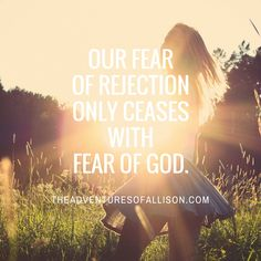 Part 1: Overcoming Fear of Rejection #christian #blog #fear #rejection