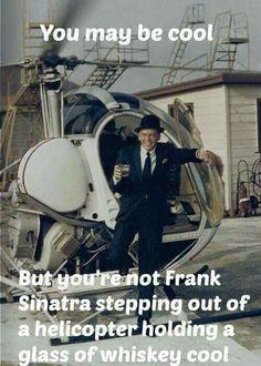 Like Frank Sinatra